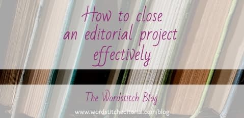 Closing an editorial project effectively